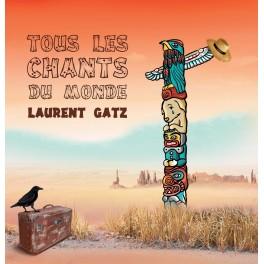 Tous les chants du Monde / Laurent Gatz