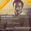 Engel, Joel : Musique de chambre et Chants folkloriques