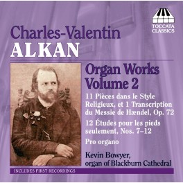 Alkan : Oeuvres pour orgue Volume 2