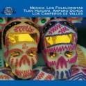Mexique - Les Folkloristes Tlen Huicani, Amparo Ochoa, Los Camperos de Valles