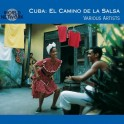 Cuba - El Camino De La Salsa