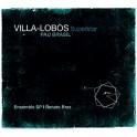 Villa-Lobos Superstar / Pau Brasil & Ensemble SP