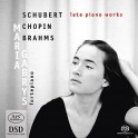 Schubert - Chopin - Brahms : Oeuvres tardives pour piano