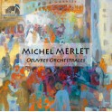 Merlet, Michel : Oeuvres Orchestrales