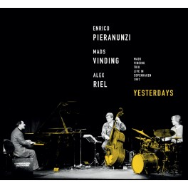 Yesterdays / Enrico Pieranunzi - Mads Vinding - Alex Riel
