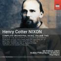 Nixon, Henry Cotter : Intégrale de l'oeuvre orchestrale - Volume 2