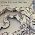 Wise, Michael : Oeuvres Chorales Sacrées