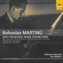 Martinu, Bohuslav : Oeuvres orchestrales de Jeunesse Vol.3