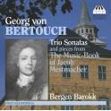 Bertouch : Sonates en trio et Pièces du livre de musique de Jacob Mestmacher