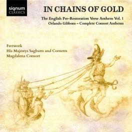 Gibbons : In Chains Of Gold -L'hymne anglais à l'époque de la pré-restauration, Vol.1