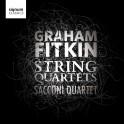 Fitkin, Graham : Quatuors à cordes