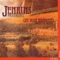 Jenkins : Fantasias / Les Voix Humaines