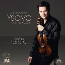 Ysaÿe : 6 Sonates pour violon seul / Stefan Tarara