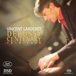 Debussy : Le Centenaire, Oeuvres pour piano / Vincent Larderet