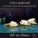 I love unloved, Of nymphs, muses and Lov's Plaint