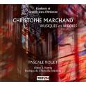 Marchand : Musiques en Miroirs / Pascale Rouet