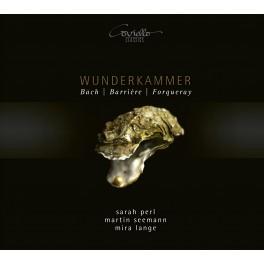 Bach - Barrière - Forqueray : Wunderkammer (La Chambre des Merveilles)