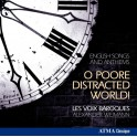 O Poore Distracted World / Les Voix Baroques