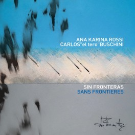 Sans Frontières / Ana Karina Rossi & Carlos Buschini