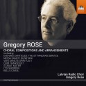 Rose, Gregory : Compositions chorales et arrangements