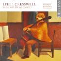 Cresswell, Lyell : Musique pour Quatuor à Cordes