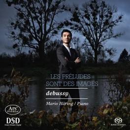 Debussy : Les Préludes sont des Images / Mario Häring