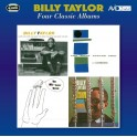 Four Classic Albums / Billy Taylor