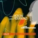 Live Conversations / Dado Moroni & Enrico Pieranunzi
