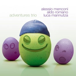 Adventures Trio / Aldo Romano - Alessio Menconi - Luca Mannutza