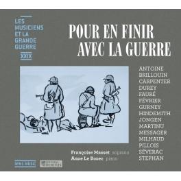 Les Musiciens et La Grande Guerre Vol.29 : Pour en finir avec la guerre