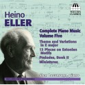 Eller, Heino : Intégrale de la musique pour piano - Vol.5
