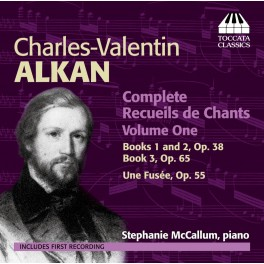 Alkan : Intégrale des Recueils de Chants - Vol.1