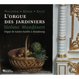 L'Orgue des jardiniers / Jérôme Mondésert