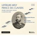Lefébure Wely : Prince des Claviers, Oeuvres pour piano, violon et harmonicorde