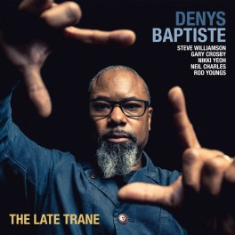The Late Trane / Denys Baptiste (Vinyle LP)