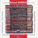 Gagneux, Renaud : Oeuvres pour cordes