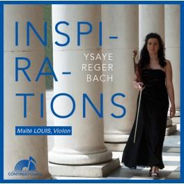 Ysaÿe - Reger - Bach : Inspirations / Maïté Louis