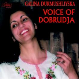 Voice of Dobrudja / Galina Durmushliyska