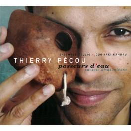 Pécou, Thierry : Passeurs d'eau, Cantate amazonienne