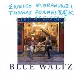 Blue Waltz - Live at Gustav's / Enrico Pieranunzi & Thomas Fonnesbæk