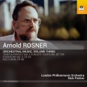 Rosner, Arnold : Musique Orchestrale Volume 3