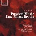 Todd, Will : Passion Music, Jazz Missa Brevis