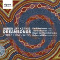 Jay Kernis, Aaron : Dreamsongs - 3 Concertos