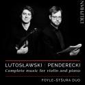 Lutosławski - Penderecki : Intégrale de la Musique pour violon et Piano