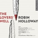 Holloway, Robin : The Lovers Well