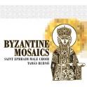 Mosaïques byzantines / Choeur d'Hommes Saint Ephraïm