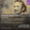 Tod, Eduard Adolf : Oeuvres pour Orgue