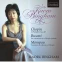 Chopin - Busoni - Mompou : Oeuvres pour piano / Kaoru Bingham
