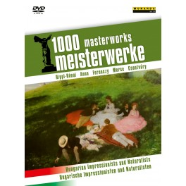 1000 Masterworks : Impressionnistes et Naturalistes Hongrois