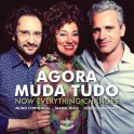 Agora Muda Tudo - Now Everything Changes